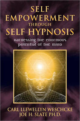 Picture of Self-Empowerment Through Self-Hypnosis : Harnessing the Enormous Potential of the Mind