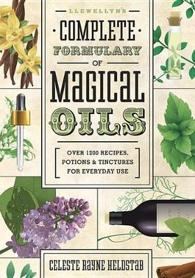 Picture of Llewellyn's Complete Formulary of Magical Oils : Over 1200 Recipes, Potions and Tinctures for Everyday Use