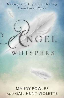 Picture of Angel Whispers : Messages of Hope and Healing from Loved Ones