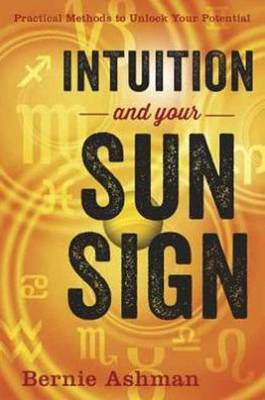 Picture of Intuition and Your Sun Sign : Practical Methods to Unlock Your Potential