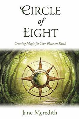 Picture of Circle of Eight : Creating Magic for Your Place on Earth