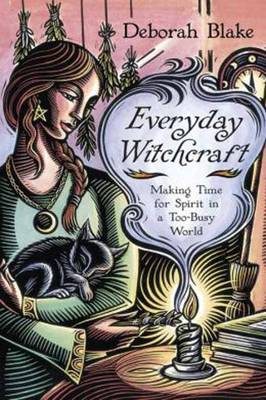 Picture of Everyday Witchcraft : Making Time for Spirit in a Too-Busy World