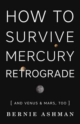 Picture of How to Survive Mercury Retrograde: And Venus and Mars Too