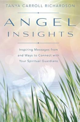 Picture of Angel Insights: Inspiring Messages from and Ways to Connect with Your Spiritual Guardians