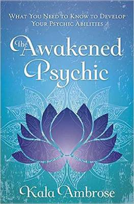 Picture of Awakened Psychic: What You Need to Know to Develop Your Psychic Abilities
