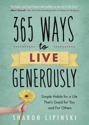 Picture of 365 Ways to Live Generously: Simple Habits for a Life That's Good for You and for Others