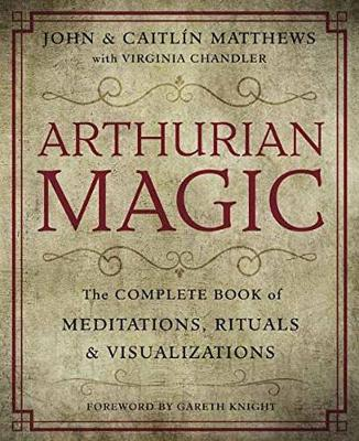 Picture of Arthurian Magic: The Complete Book of Meditations, Rituals and Visualizations