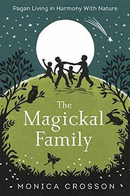 Picture of The Magickal Family: Pagan Living in Harmony with Nature