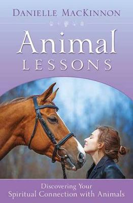 Picture of Animal Lessons: Discovering Your Spiritual Connection with Animals