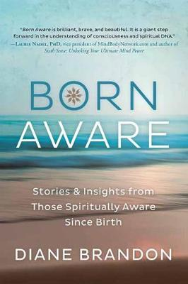 Picture of Born Aware: Stories and Insights from Those Spiritually Aware Since Birth