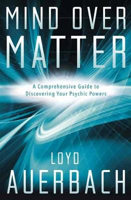 Picture of Mind Over Matter : A Comprehensive Guide to Discovering Your Psychic Powers