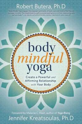 Picture of Body Mindful Yoga : Create a Powerful and Affirming Relationship with Your Body