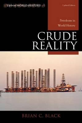 Picture of Crude Reality : Petroleum in World History