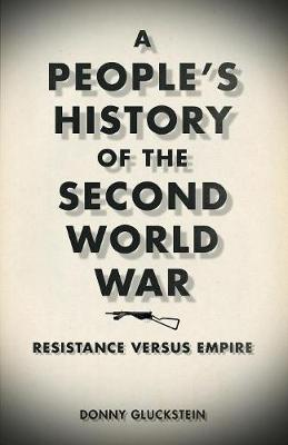 Picture of A People's History of the Second World War : Resistance Versus Empire