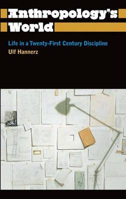 Picture of Anthropology's World : Life in a Twenty-first-century Discipline