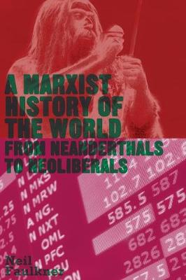 Picture of A Marxist History of the World : From Neanderthals to Neoliberals