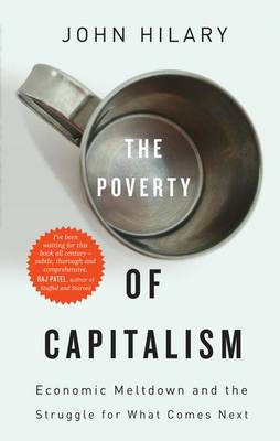 The Poverty of Capitalism : Economic Meltdown and the Struggle for What Comes Next