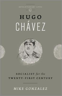 Hugo Chavez : Socialist for the Twenty-first Century