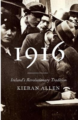 Picture of 1916 : Ireland's Revolutionary Tradition