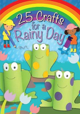 Picture of 25 Crafts for a Rainy Day