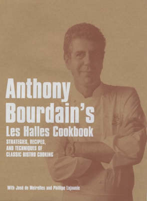 """Picture of Anthony Bourdain's """"Les Halles"""" Cookbook : Strategies, Recipes, and Techniques of Classic Bistro Cooking"""