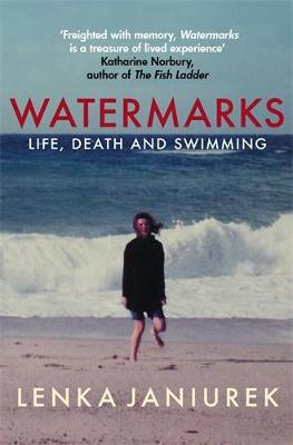 Watermarks : Life, Death and Swimming