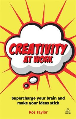 Picture of Creativity at Work : Supercharge Your Brain and Make Your Ideas Stick