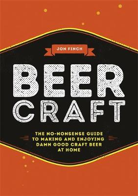Picture of Beer Craft: The no-nonsense guide to making and enjoying damn good craft beer at home