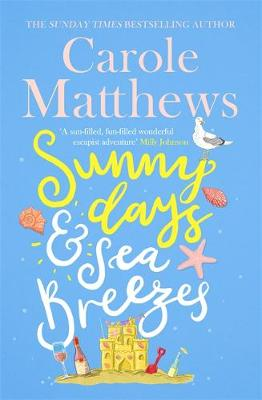 Sunny Days and Sea Breezes : The PERFECT feel-good, escapist read from the Sunday Times bestseller