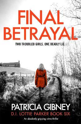 Final Betrayal : An absolutely gripping crime thriller