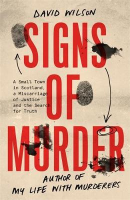 Picture of Signs of Murder : A small town in Scotland, a miscarriage of justice and the search for the truth