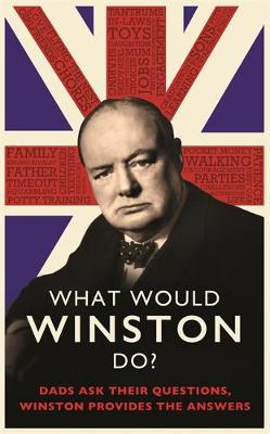 Picture of What Would Winston Do? : Dads ask their questions, Winston provides the answers.