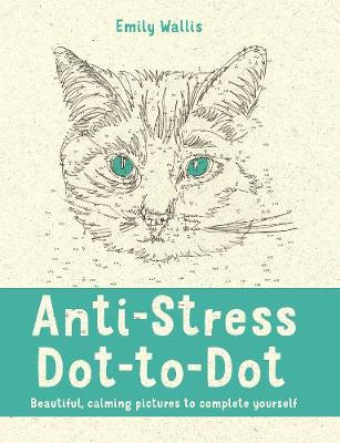Picture of Anti-Stress Dot-to-Dot: Beautiful, Calming Pictures to Complete Yourself