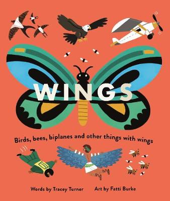 Wings : Birds, Bees, Biplanes and Other Things with Wings