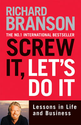 Picture of Screw It, Let's Do It : Lessons in Life and Business