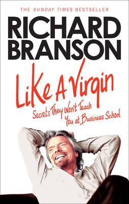 Picture of Like A Virgin : Secrets They Won't Teach You at Business School