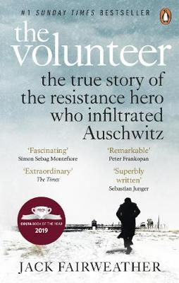 Picture of The Volunteer : The True Story of the Resistance Hero who Infiltrated Auschwitz - Costa Book of the Year 2019