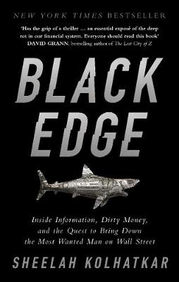 Picture of Black Edge: Inside Information, Dirty Money, and the Quest to Bring Down the Most Wanted Man on Wall Street