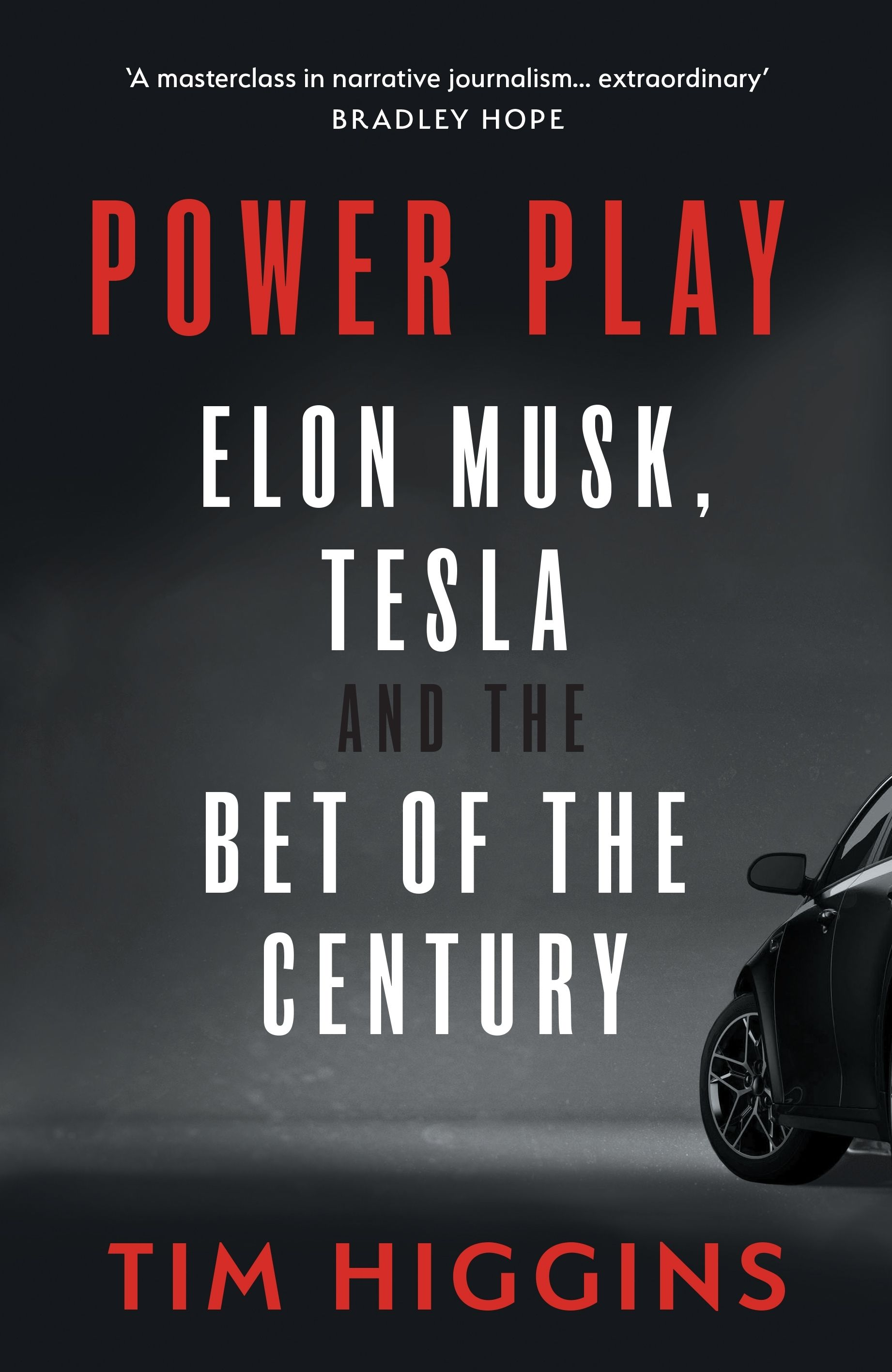Power Play : Elon Musk, Tesla, and the Bet of the Century