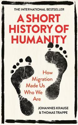Picture of A Short History of Humanity : How Migration Made Us Who We Are
