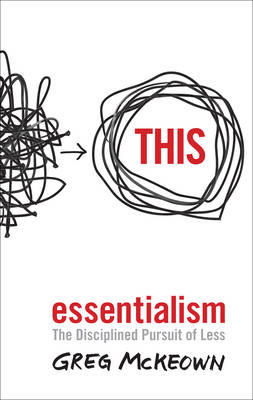 Picture of Essentialism : The Disciplined Pursuit of Less