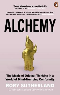 Picture of Alchemy : The Surprising Power of Ideas That Don't Make Sense