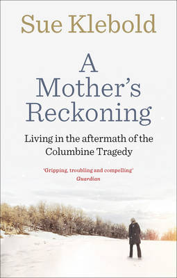 Picture of A Mother's Reckoning : Living in the aftermath of the Columbine tragedy
