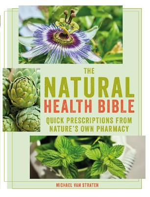 Picture of The Natural Health Bible : Quick prescriptions from nature's own pharmacy