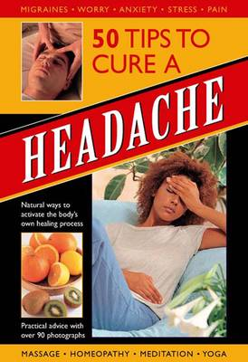 Picture of 50 Tips to Cure a Headache : Natural Ways to Activate the Body's Own Healing Process