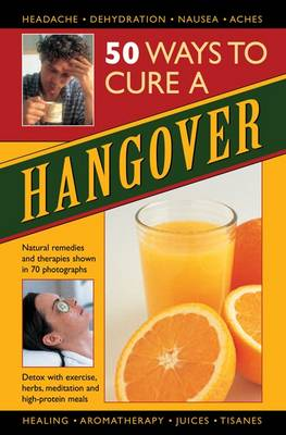 Picture of 50 Ways to Cure a Hangover : Natural Remedies and Therapies Shown in 70 Photographs