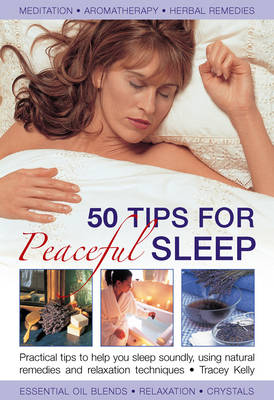 Picture of 50 Tips for Peaceful Sleep: Practical Tips to Help You Sleep Soundly, Using Natural Remedies and Relaxation Techniques