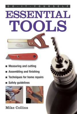 Picture of Do-it-yourself Essential Tools : A Practical Guide to Tools: How to Choose and Use Them