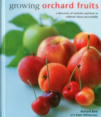 Picture of Growing Orchard Fruits : A Directory of Varieties and How to Cultivate Them Successfully.