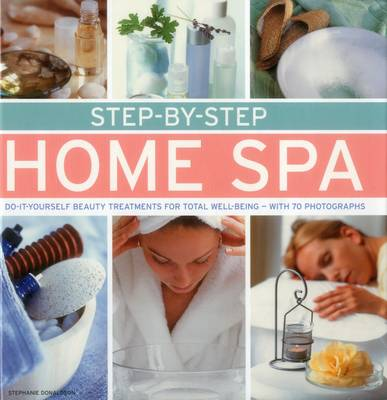 Picture of Step-by-Step Home Spa: Do-it-Yourself Beauty Treatments for Total Well-Being - With 70 Photographs